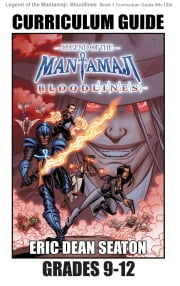 Legend of the Mantamaji: Bloodlines Curriculum Guide - Grades 9 - 12 ebook by Eric Dean Seaton, Sheila Unwin, Brandon Palas