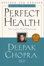 Perfect Health--Revised and Updated ebook by Deepak Chopra, M.D.