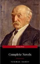The Complete Novels of Thomas Hardy ebook by Thomas Hardy