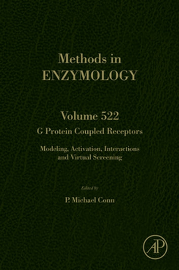 G Protein Coupled Receptors - Modeling, Activation, Interactions and Virtual Screening ebook by P. Michael Conn