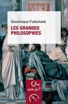 Les grandes philosophies - « Que sais-je ? » n° 47 ebook by Dominique Folscheid