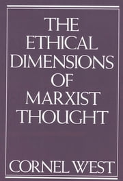 Ethical Dimensions of Marxist Thought ebook by Cornel West