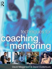 Techniques for Coaching and Mentoring ebook by David Megginson,David Clutterbuck