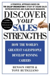 Discover Your Sales Strengths - How the World's Greatest Salespeople Develop Winning Careers ebook by Benson Smith,Tony Rutigliano