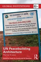 UN Peacebuilding Architecture ebook by Cedric de Coning,Eli Stamnes