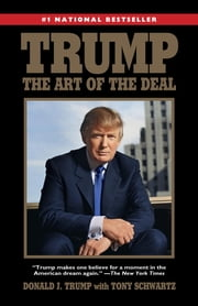 Trump: The Art of the Deal ebook by Donald J. Trump, Tony Schwartz