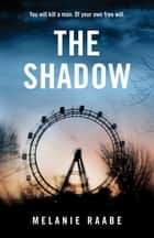 The Shadow ebook by Melanie Raabe, Imogen Taylor