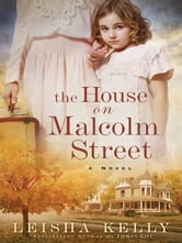 House on Malcolm Street, The - A Novel ebook by Leisha Kelly