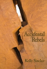 Accidental Rebels - Book One of the Tantona Trilogy ebook by Kelly Sinclair