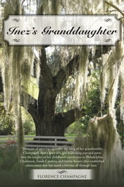 Inez's Granddaughter ebook by Florence Champagne