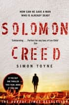 Solomon Creed: The only thriller you need to read this year ebook by Simon Toyne