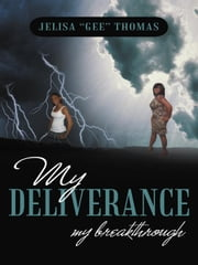 "My Deliverance - My Breakthrough ebook by Jelisa ""Gee"" Thomas"