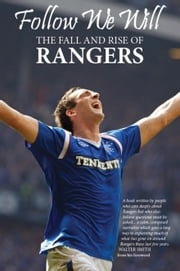 Follow We Will - The Fall and Rise of Rangers ebook by Graham, Chris,Franklin, Stewart,Gow, John DC,McKillop, Alasdair