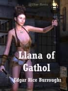 Llana of Gathol eBook by Edgar Rice Burroughs