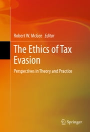 The Ethics of Tax Evasion - Perspectives in Theory and Practice ebook by