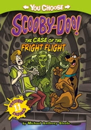 The Case of the Fright Flight ebook by Michael Anthony Steele,Scott Neely