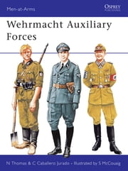 Wehrmacht Auxiliary Forces ebook by Nigel Thomas,Simon McCouaig
