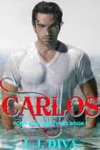 Carlos (Porn Star Brothers Book 1) ebook by L.J. Diva