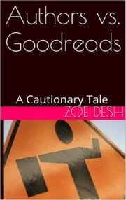 Authors vs. Goodreads ebook by Zoe Desh