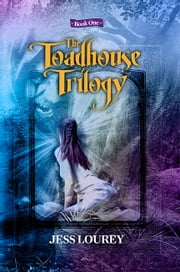 The Toadhouse Trilogy: Book One ebook by Jess Lourey