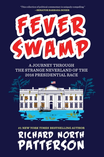 Fever swamp ebook by richard north patterson 9781681441634 fever swamp a journey through the strange neverland of the 2016 presidential race ebook by fandeluxe Ebook collections