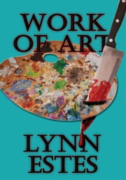 Work Of Art ebook by Lynn Estes