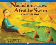 Nachshon, Who Was Afraid to Swim - A Passover Story ebook by Jago,Deborah B Cohen