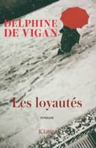 Les Loyautés eBook by Delphine de Vigan