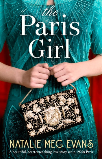 The Paris Girl - A beautiful, heart-wrenching love story set in 1920s Paris ebook by Natalie Meg Evans