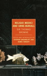 Religio Medici and Urne-Buriall ebook by Sir Thomas Browne