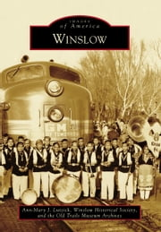 Winslow ebook by Ann-Mary J. Lutzick,Winslow Historical Society,Old Trails Museum Archives