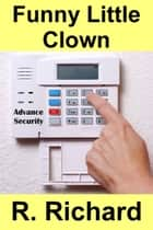 Funny Little Clown ebook by R. Richard