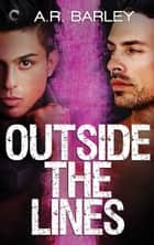 Outside the Lines ebook by A.R. Barley