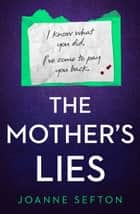 The Mother's Lies ebook by Joanne Sefton