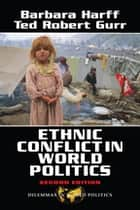 Ethnic Conflict In World Politics ebook by Barbara Harff