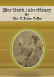 Her Dark Inheritance ebook by Mrs. E. Burke Collins