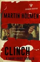 Clinch ebook by Martin Holmén, Henning Koch