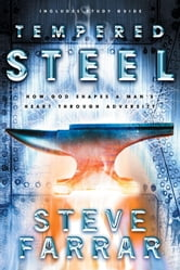 Tempered Steel - How God Shapes a Man's Heart through Adversity ebook by Steve Farrar