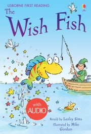The Wish Fish: Usborne First Reading: Level One ebook by Lesley Sims