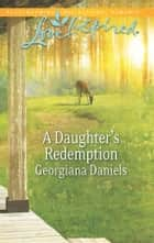 A Daughter's Redemption ebook by Georgiana Daniels