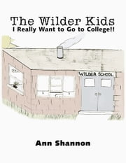 The Wilder Kids - I Really Want to Go to College!! ebook by Ann Shannon