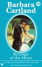 25 Revenge of the Heart ebook by Barbara Cartland