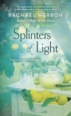 Splinters of Light ebook by Rachael Herron