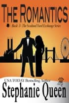 The Romantics ebook by Stephanie Queen