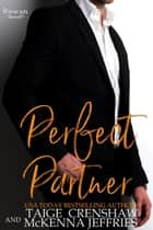 Perfect Partner - Rowan, #7 ebook by Taige Crenshaw, McKenna Jeffries
