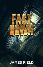 Fast Down ebook by James Field