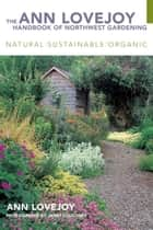 The Ann Lovejoy Handbook of Northwest Gardening ebook by Ann Lovejoy