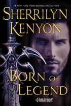 Born of Legend - The League: Nemesis Rising e-kirjat by Sherrilyn Kenyon