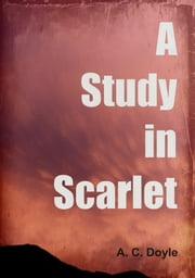 A Study in Scarlet ebook by A. C. Doyle