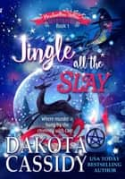Jingle all the Slay: A Witchy Christmas Cozy Mystery - Marshmallow Hollow Mysteries, #1 ebook by